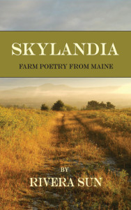 Skylandia: Farm Poetry From Maine